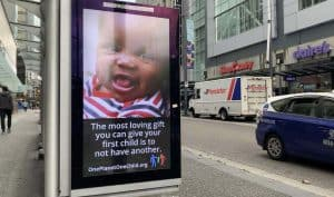 Bus shelter ad: The most loving gift you can give your first child is to not have another.