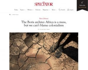 Spectator headline from Boris Johnson: Africa is a mess, be we can't blame colonialism.